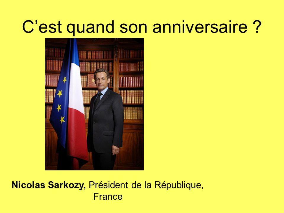 Cest quand son anniversaire ? Nicolas Sarkozy, Président de la République, France