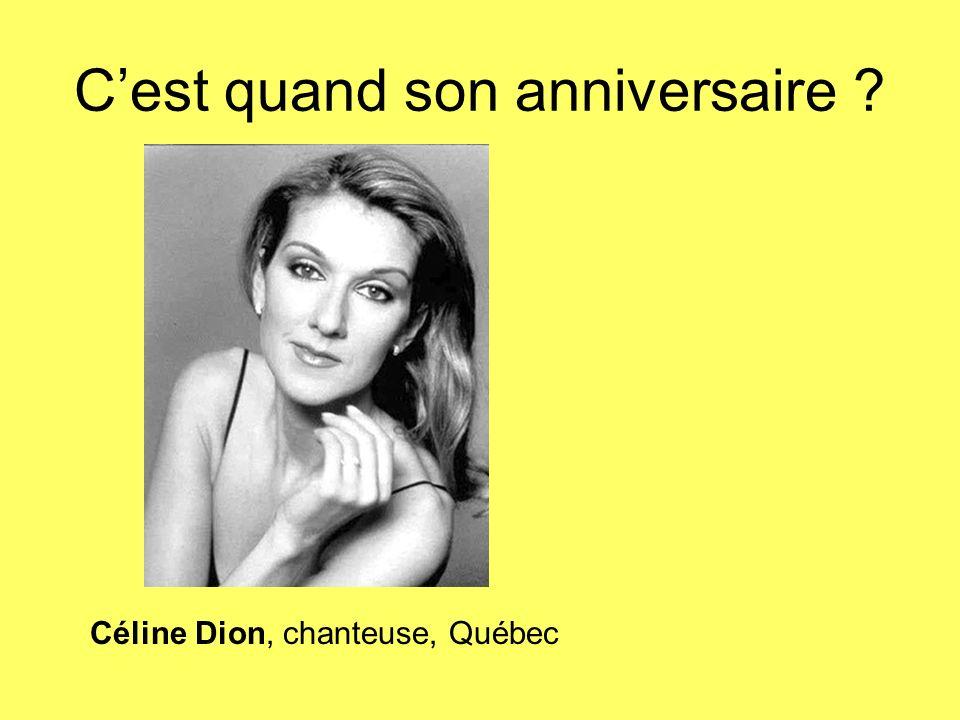 Cest quand son anniversaire ? Céline Dion, chanteuse, Québec