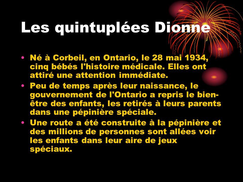 Les quintuplées Dionne Né à Corbeil, en Ontario, le 28 mai 1934, cinq bébés l'histoire médicale. Elles ont attiré une attention immédiate. Peu de temp
