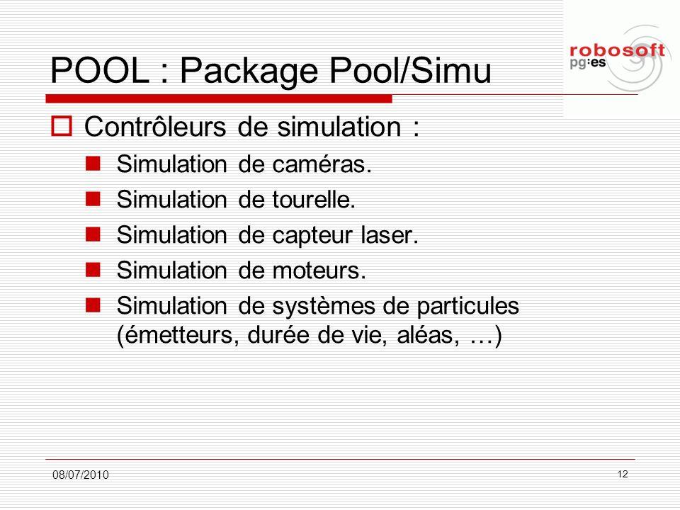 POOL : Package Pool/Simu Contrôleurs de simulation : Simulation de caméras. Simulation de tourelle. Simulation de capteur laser. Simulation de moteurs