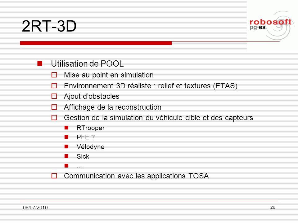 2RT-3D Utilisation de POOL Mise au point en simulation Environnement 3D réaliste : relief et textures (ETAS) Ajout dobstacles Affichage de la reconstr