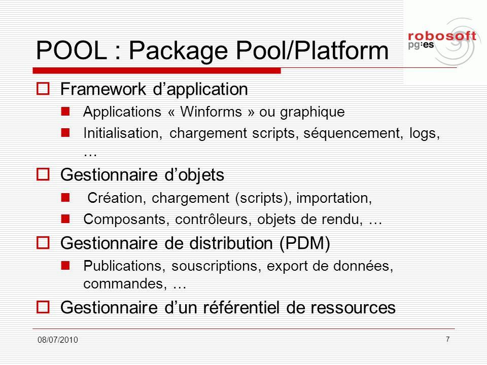 POOL : Package Pool/Platform Utilisation de scripts (C# like) MotorTorques = {, };// tr/mn, N.m Options = Helicopter, JetEngine, EasyDrivingMode; Graphics.Model AlouetteModel// Modèle graphique associé { ModelResource = AlouetteIII.3ds ; CullingMode = CullClockwiseFace; } Devices.Propeller MainRotor// Rotor principal { BoneRollAxis = UnitZ; } Devices.Propeller TailRotor// Rotor de queue { BoneRollAxis = UnitX; } Devices.Camera LeftSeat : Devices/Cameras/Generic// caméra siège gauche { WorldPosition =../LeftSeat7.WorldPosition; NearPlane = 0.1; } Physics.HelicoBody HelicoBody// corps physique associé { Mass = 1000;/ …..