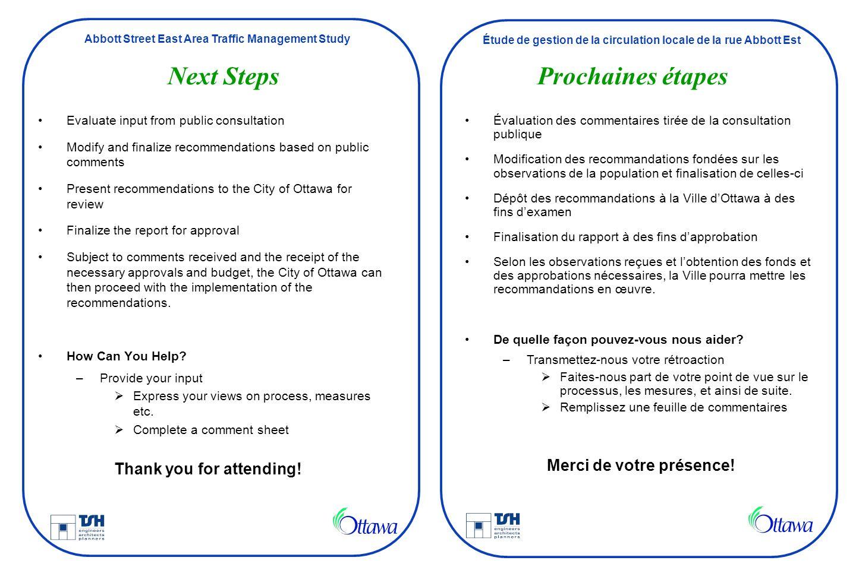 Abbott Street East Area Traffic Management Study Étude de gestion de la circulation locale de la rue Abbott Est Next StepsProchaines étapes Evaluate i