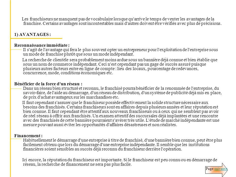 2) INCONVÉNIENTS : Apparence de facilité : Dans la recherche de nouveaux franchisés, les franchiseur n hésitent pas à mettre l emphase sur la facilité du projet.