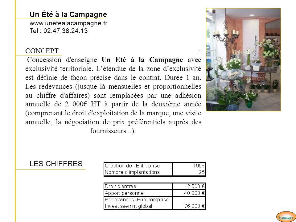 CONCEPT : Concession d enseigne Un Eté à la Campagne avec exclusivité territoriale.