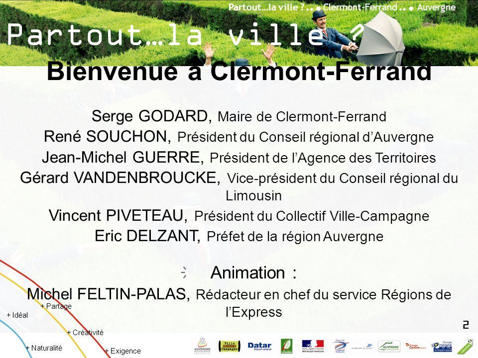 Partout…la ville ?... Clermont-Ferrand... Auvergne + Créativité + Idéal + Naturalité + Partage + Exigence Partout…la ville ? Bienvenue à Clermont-Ferr