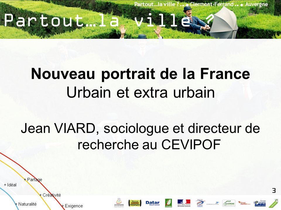 Partout…la ville ?... Clermont-Ferrand... Auvergne + Créativité + Idéal + Naturalité + Partage + Exigence Partout…la ville ? Nouveau portrait de la Fr
