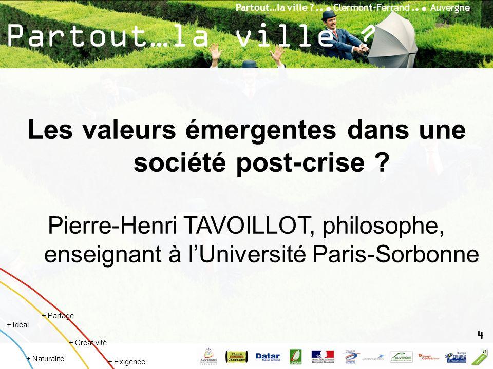 Partout…la ville ?... Clermont-Ferrand... Auvergne + Créativité + Idéal + Naturalité + Partage + Exigence Partout…la ville ? Les valeurs émergentes da