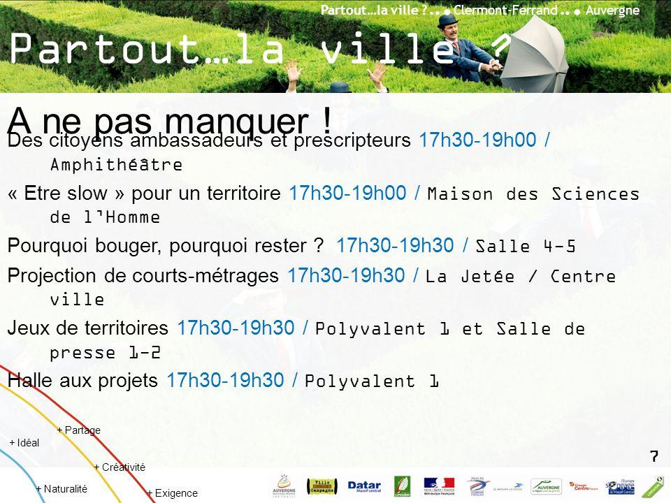 Partout…la ville ?... Clermont-Ferrand... Auvergne + Créativité + Idéal + Naturalité + Partage + Exigence Partout…la ville ? A ne pas manquer ! Des ci