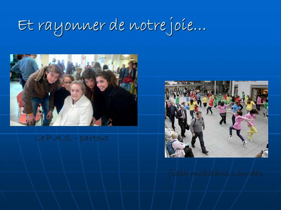 Et rayonner de notre joie… flash mob dans Lourdes Le P.A.S. - partout