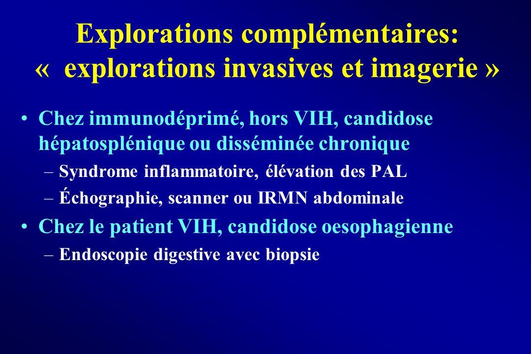 Chez immunodéprimé, hors VIH, candidose hépatosplénique ou disséminée chronique –Syndrome inflammatoire, élévation des PAL –Échographie, scanner ou IR