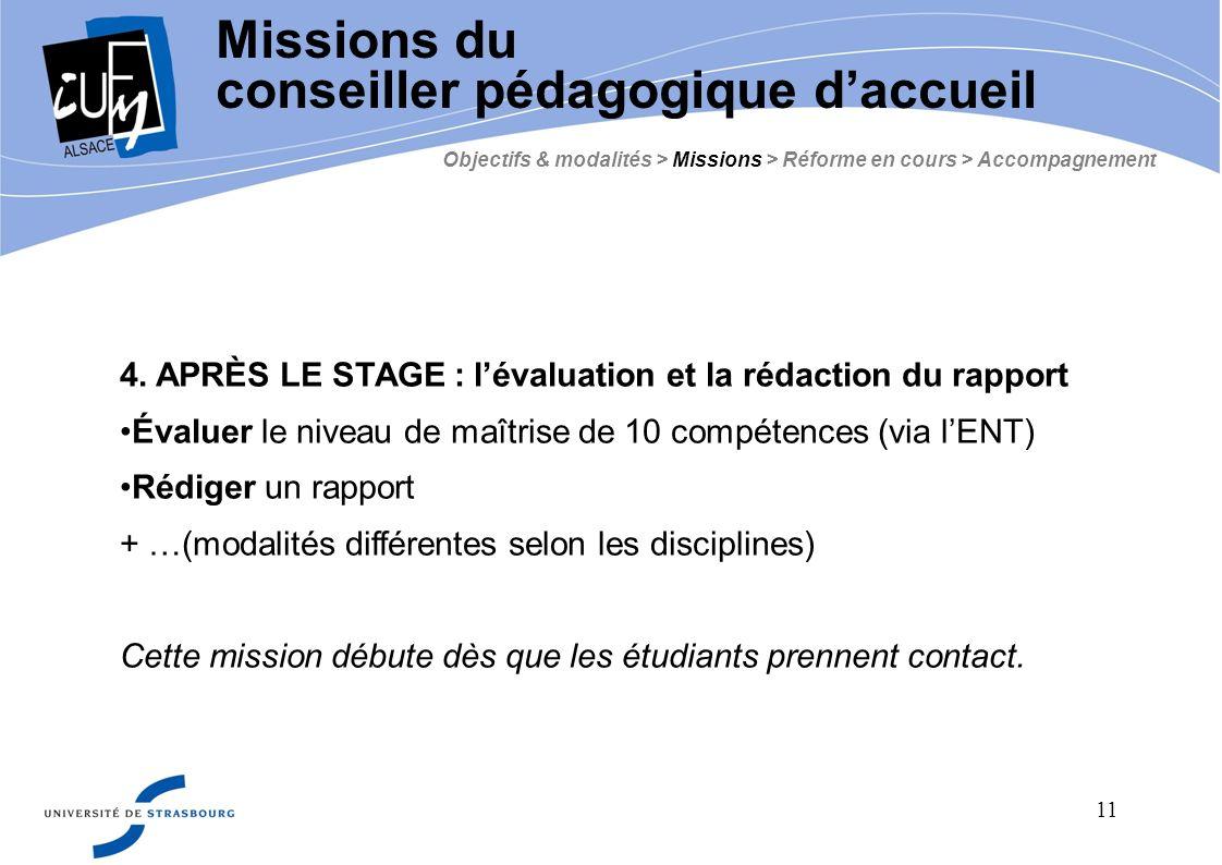 11 4. APRÈS LE STAGE : lévaluation et la rédaction du rapport Évaluer le niveau de maîtrise de 10 compétences (via lENT) Rédiger un rapport + …(modali