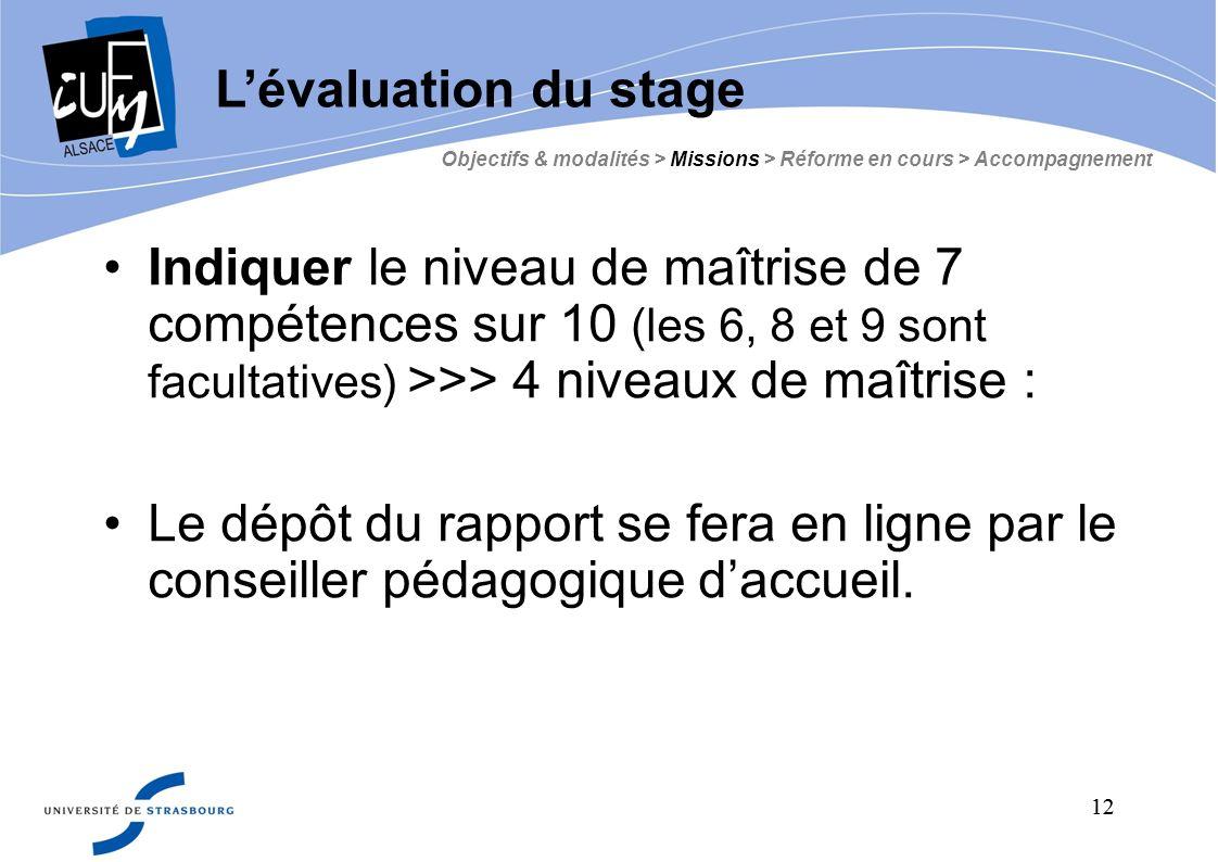12 Indiquer le niveau de maîtrise de 7 compétences sur 10 (les 6, 8 et 9 sont facultatives) >>> 4 niveaux de maîtrise : Le dépôt du rapport se fera en