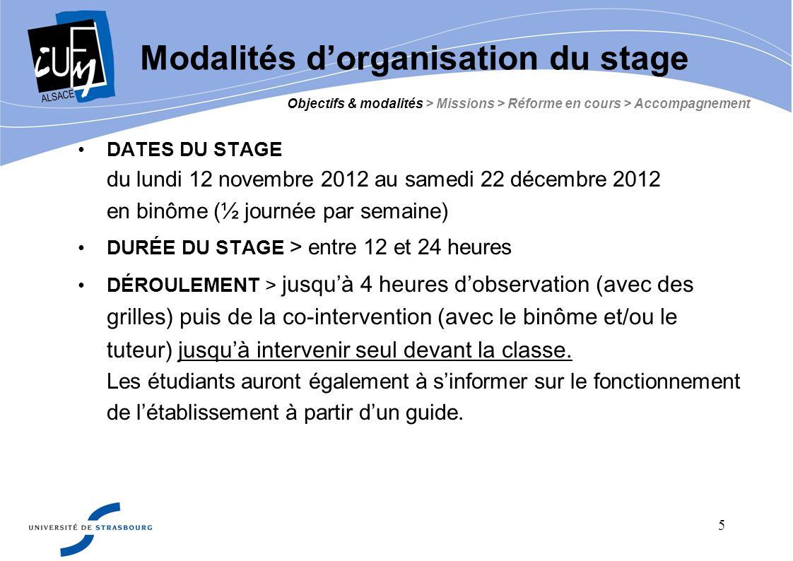 5 DATES DU STAGE du lundi 12 novembre 2012 au samedi 22 décembre 2012 en binôme (½ journée par semaine) DURÉE DU STAGE > entre 12 et 24 heures DÉROULE
