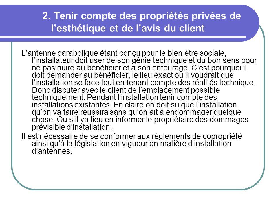 2. Tenir compte des propriétés privées de lesthétique et de lavis du client Lantenne parabolique étant conçu pour le bien être sociale, linstallateur