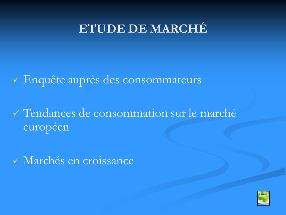 ETUDE DE MARCHÉ Enquête auprès des consommateurs Tendances de consommation sur le marché européen Marchés en croissance