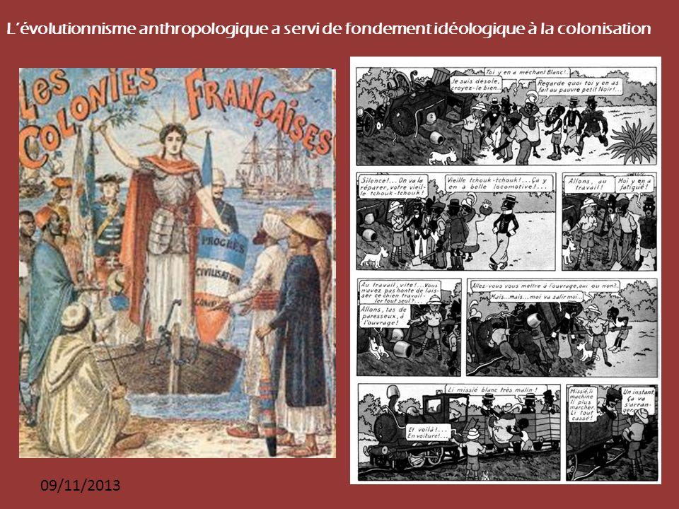 09/11/2013 Lévolutionnisme anthropologique a servi de fondement idéologique à la colonisation
