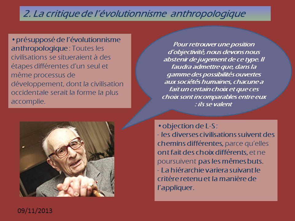 09/11/2013 2. La critique de lévolutionnisme anthropologique présupposé de lévolutionnisme anthropologique : Toutes les civilisations se situeraient à