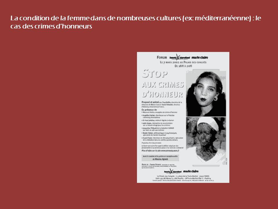 La condition de la femme dans de nombreuses cultures (ex: méditerranéenne) : le cas des crimes dhonneurs