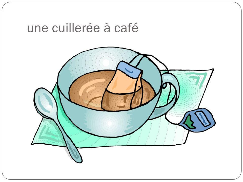 une cuillerée à café
