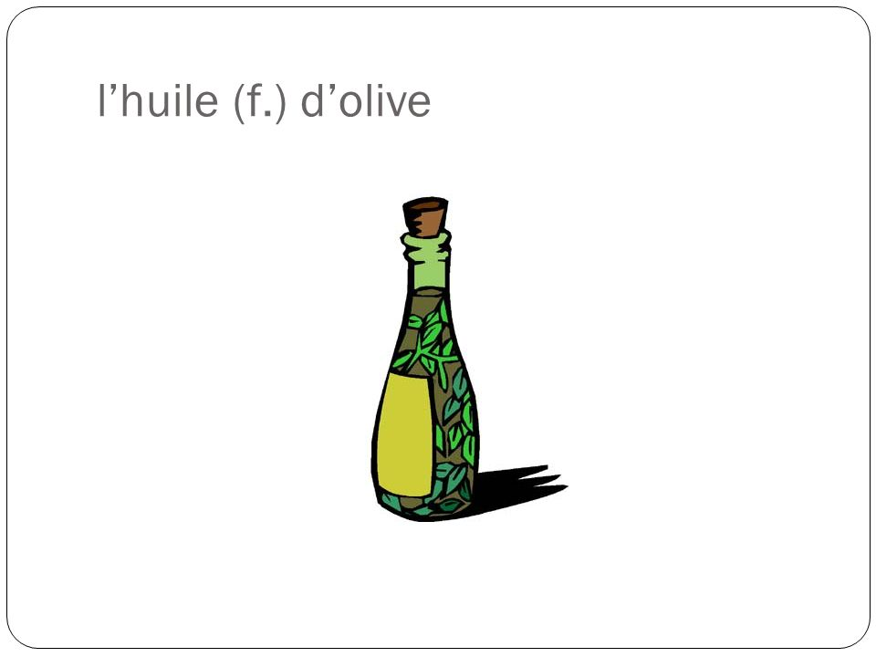 lhuile (f.) dolive