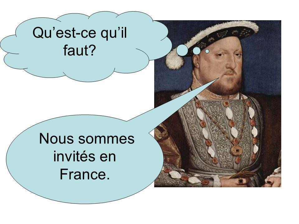 Nous sommes invités en France. Quest-ce quil faut?