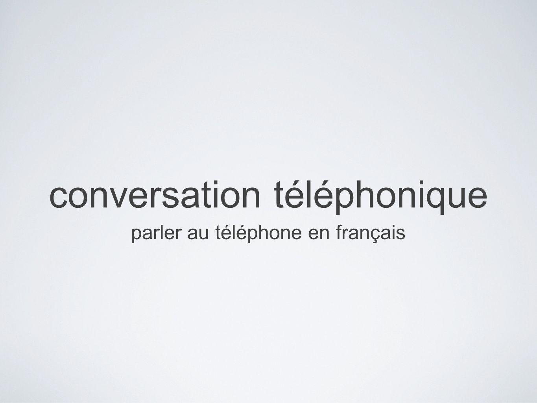 conversation téléphonique parler au téléphone en français