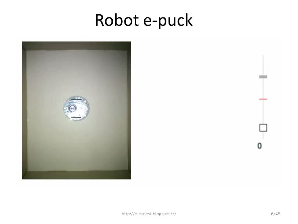 Robot e-puck http://e-ernest.blogspot.fr/6/45