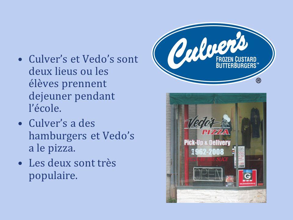 Culvers et Vedos sont deux lieus ou les élèves prennent dejeuner pendant lécole. Culvers a des hamburgers et Vedos a le pizza. Les deux sont très popu