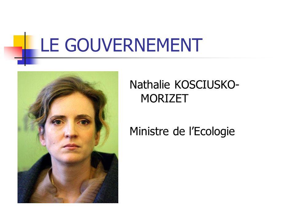 Nathalie KOSCIUSKO- MORIZET Ministre de lEcologie