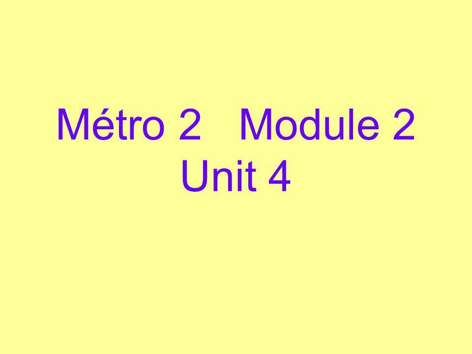 Métro 2 Module 2 Unit 4