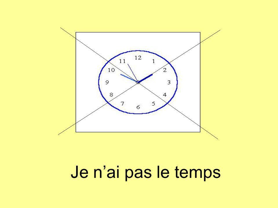Je nai pas le temps