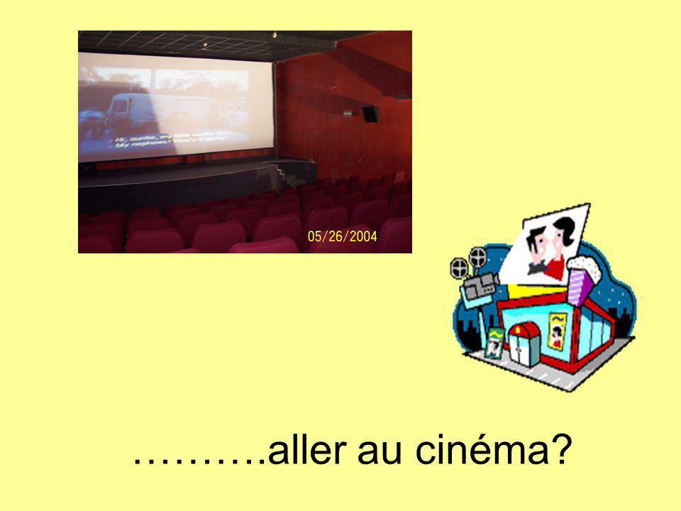 ……….aller au cinéma