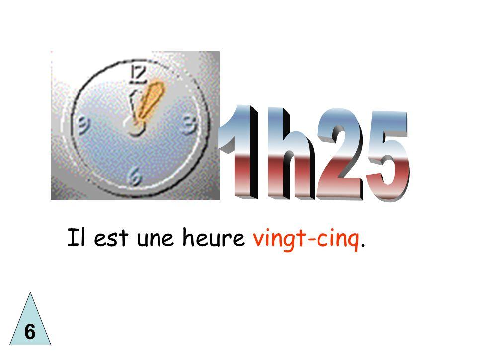 Quelle heure est-il?What time is it.Il est une heure.It is 1 oclock.