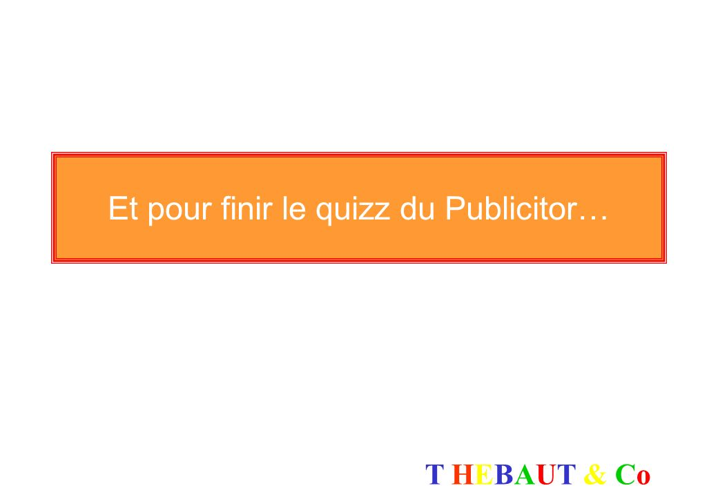 T HEBAUT & CoT HEBAUT & Co Bibliographie Les cahiers du E-business Le Marketing de lEgo / H.Kaufman et L.Laguer E-marketing et e-business / P. Lanoo e