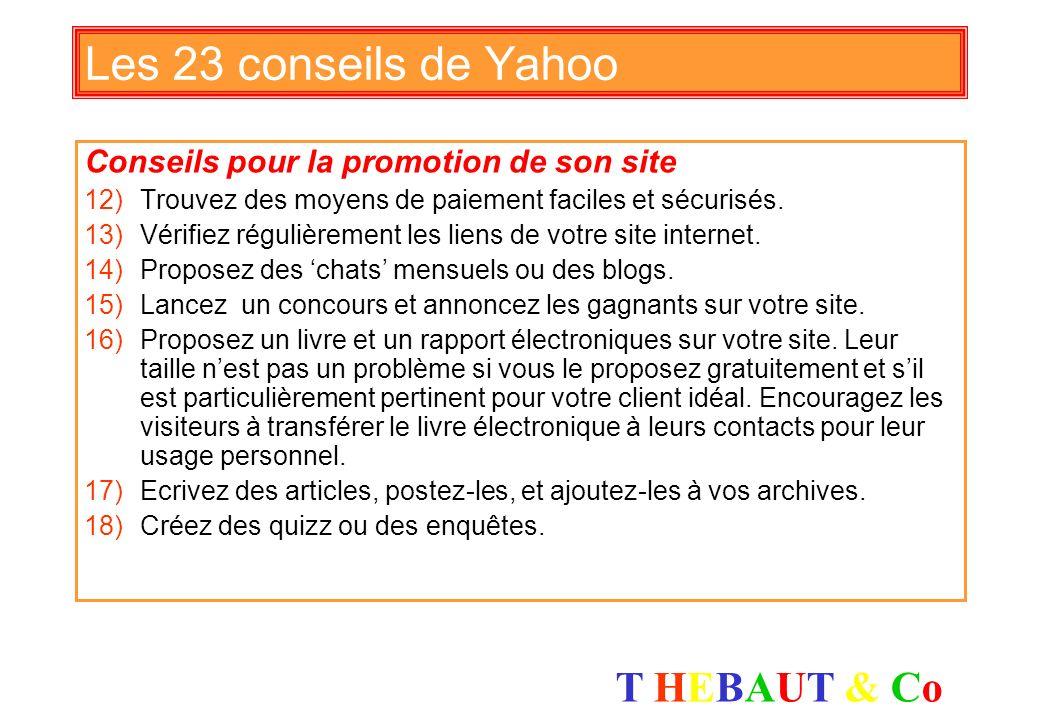T HEBAUT & CoT HEBAUT & Co Les 23 conseils de Yahoo Adaptez votre site aux moteurs de recherche 9)Title tags (Tags titre) : leur longueur doit être ap
