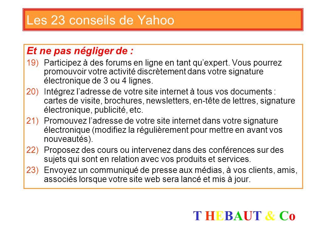 T HEBAUT & CoT HEBAUT & Co Les 23 conseils de Yahoo Conseils pour la promotion de son site 12)Trouvez des moyens de paiement faciles et sécurisés. 13)