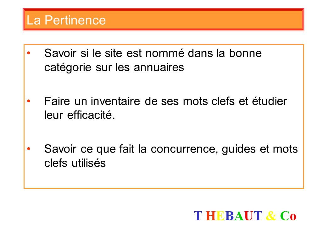 T HEBAUT & CoT HEBAUT & Co Couverture…encore la règle de trois Les 9 moteurs de recherche (3x3) Google France ; Yahoo France ; Msn France ; Voilà ; Wa