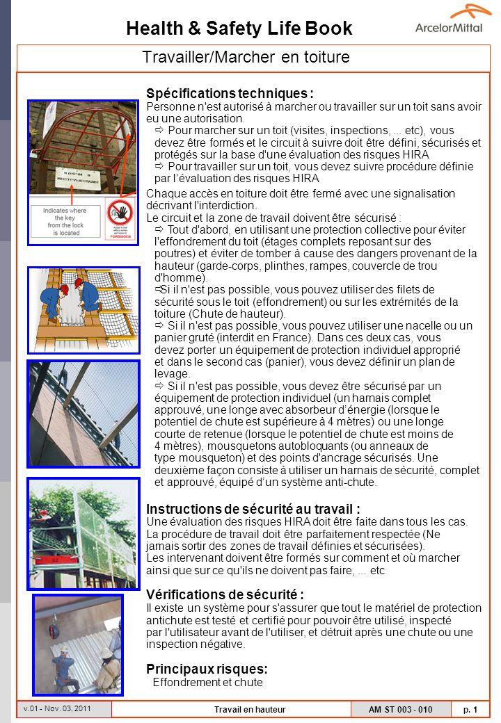 Health & Safety Life Book AM ST 003 - 010 p. 1 v.01 - Nov. 03, 2011 Travail en hauteur Spécifications techniques : Personne n'est autorisé à marcher o