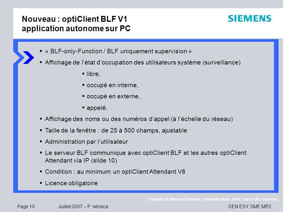 Page 10 Juillet 2007 – P. sénéca SEN ESY SME MP2 - Copyright © Siemens Enteprise Communications 2006. Tous droits réservés. Nouveau : optiClient BLF V