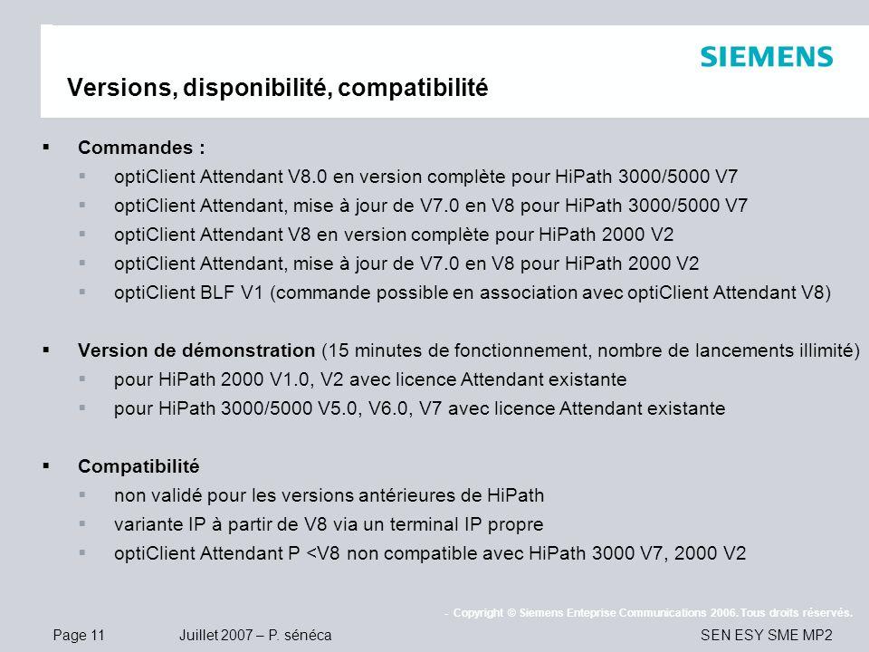 Page 11 Juillet 2007 – P. sénéca SEN ESY SME MP2 - Copyright © Siemens Enteprise Communications 2006. Tous droits réservés. Versions, disponibilité, c