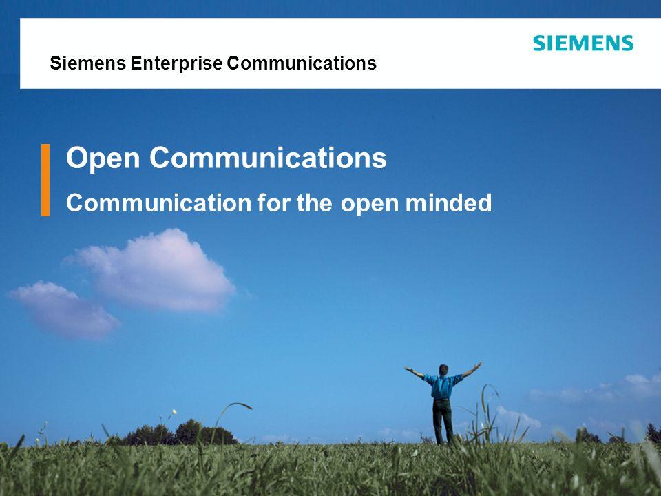 Copyright Siemens Enterprise Communications Open Communications Communication for the open minded