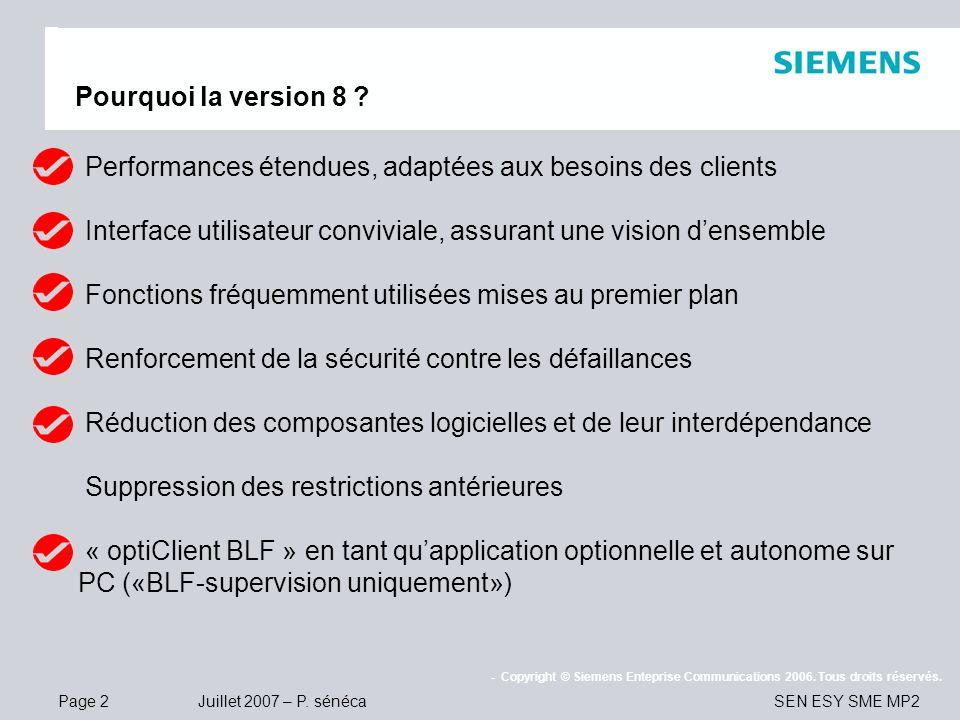 Page 2 Juillet 2007 – P. sénéca SEN ESY SME MP2 - Copyright © Siemens Enteprise Communications 2006. Tous droits réservés. Pourquoi la version 8 ? Per