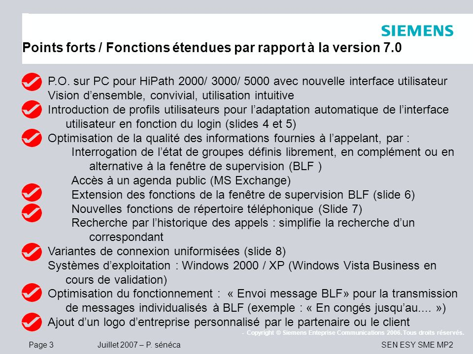 Page 3 Juillet 2007 – P. sénéca SEN ESY SME MP2 - Copyright © Siemens Enteprise Communications 2006. Tous droits réservés. Points forts / Fonctions ét