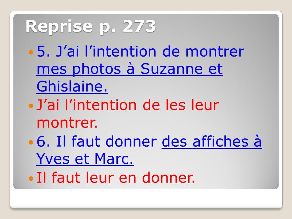 Reprise p. 273 5. Jai lintention de montrer mes photos à Suzanne et Ghislaine.