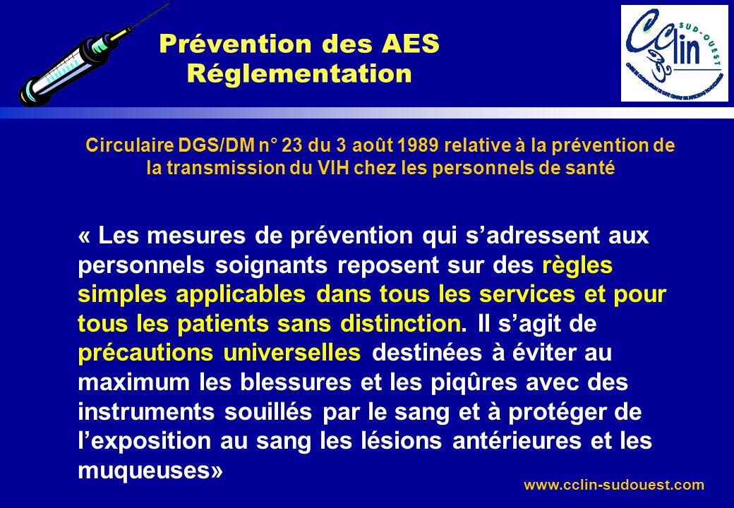 www.cclin-sudouest.com Circulaire DGS/DM n° 23 du 3 août 1989 relative à la prévention de la transmission du VIH chez les personnels de santé « Les me