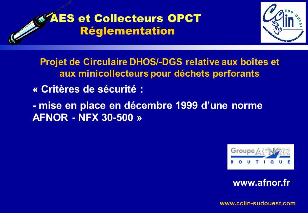 www.cclin-sudouest.com Projet de Circulaire DHOS/-DGS relative aux boîtes et aux minicollecteurs pour déchets perforants « Critères de sécurité : - mi