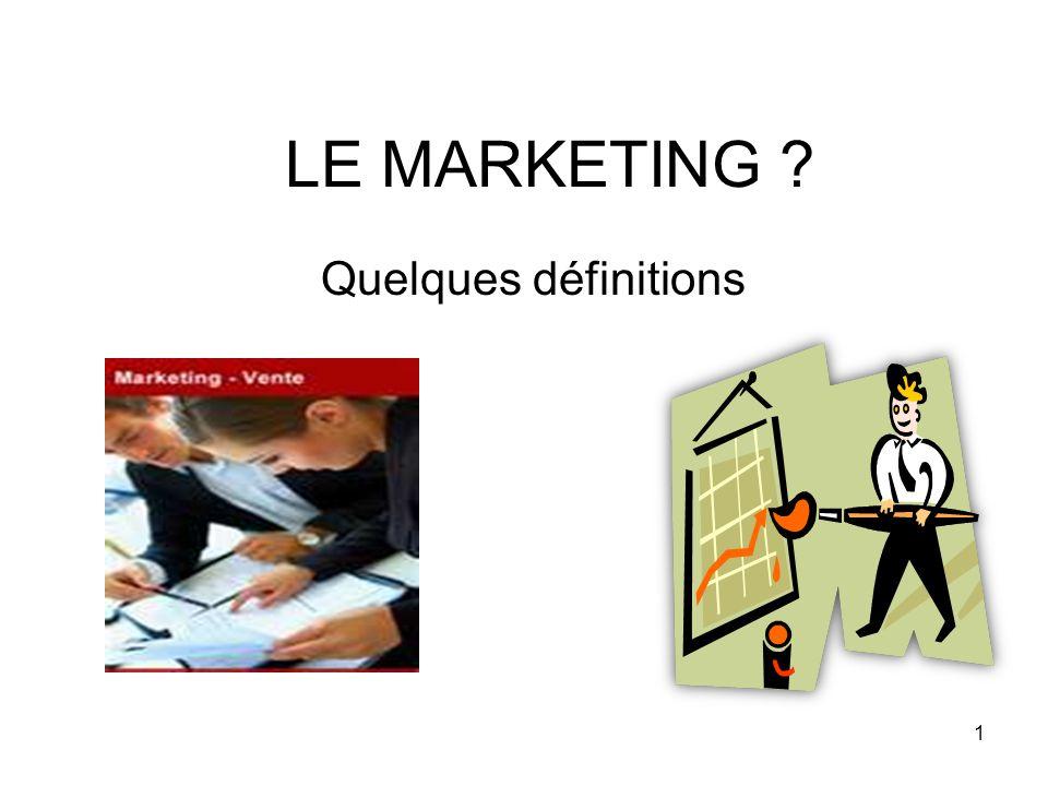 2 Pour Yves LE GOLVAN « Le marketing est la conception, la mise en œuvre et la réalisation par une entreprise de tous les moyens et ressources lui permettant de se fixer et datteindre de façon rentable des objectifs de développement cohérents avec les souhaits et besoins des segments de marché préalablement déterminés et sélectionnés »