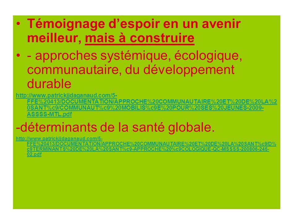 Témoignage despoir en un avenir meilleur, mais à construire - approches systémique, écologique, communautaire, du développement durable http://www.pat