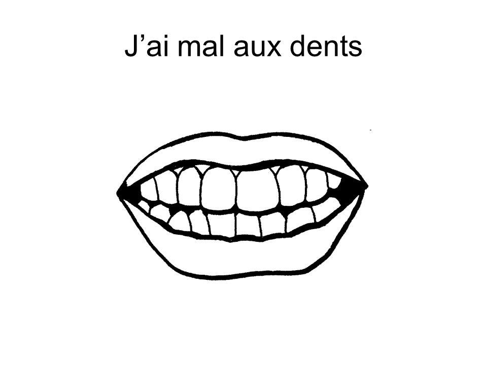 Jai mal aux dents